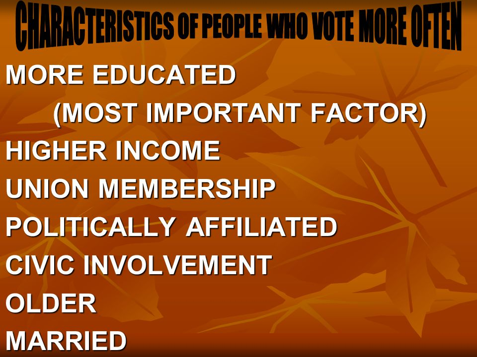 CHARACTERISTICS OF PEOPLE WHO VOTE MORE OFTEN