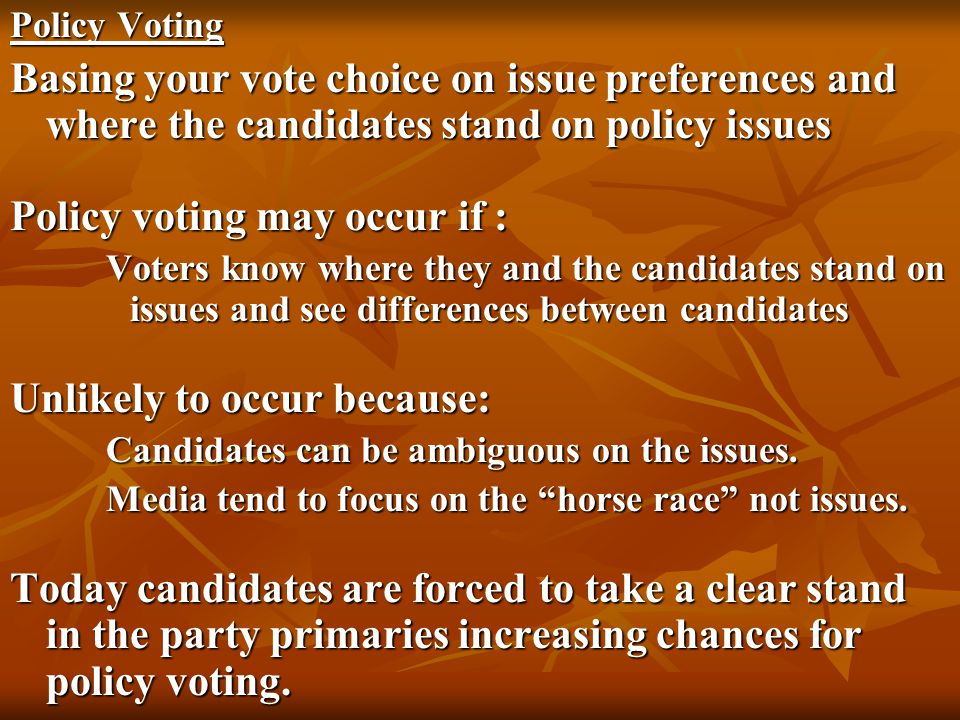 Policy voting may occur if :