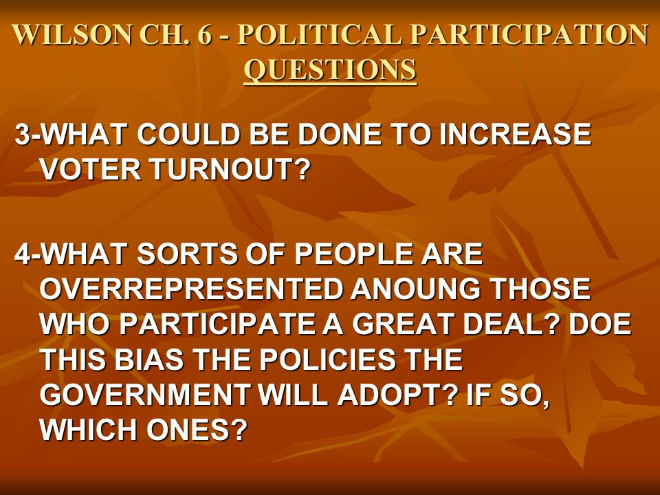 WILSON CH. 6 - POLITICAL PARTICIPATION QUESTIONS