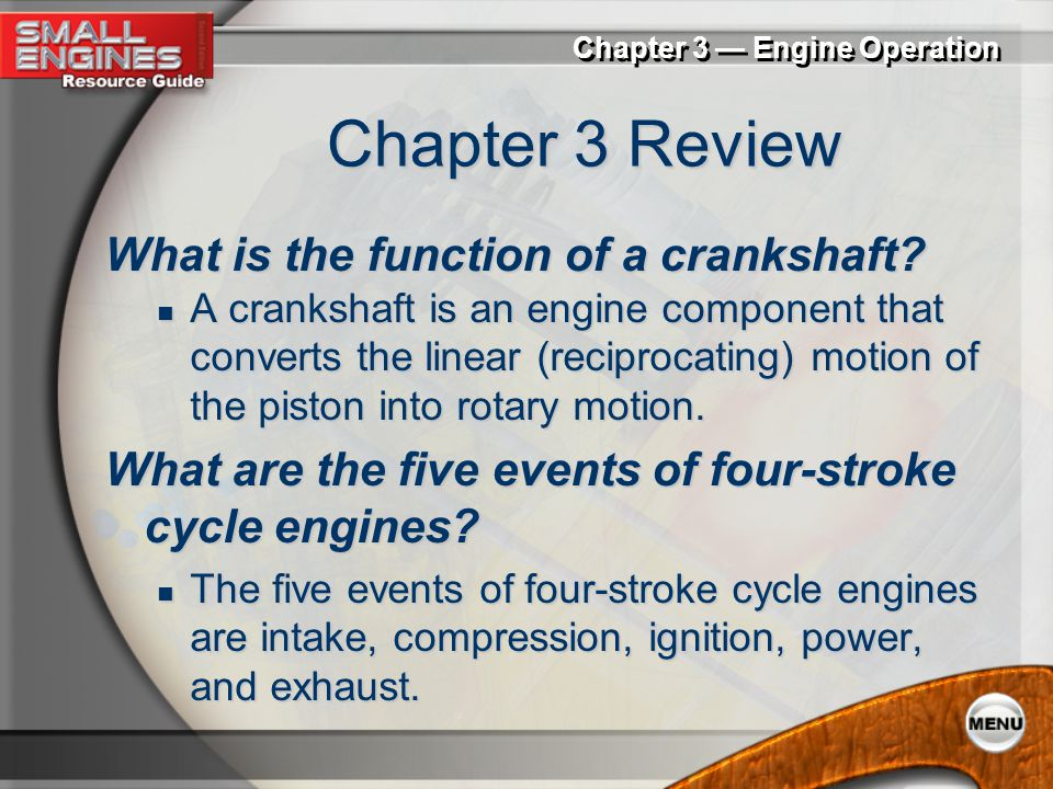Chapter 3 Review What is the function of a crankshaft