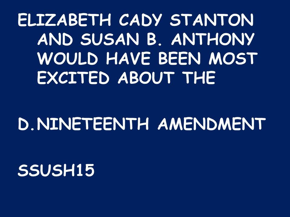 ELIZABETH CADY STANTON AND SUSAN B