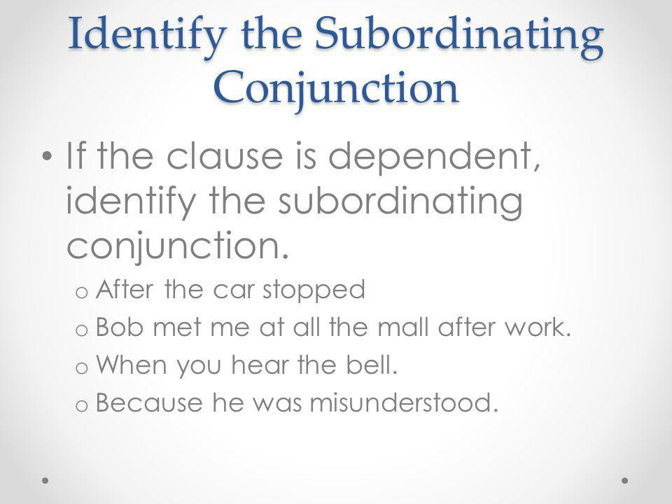 Identify the Subordinating Conjunction