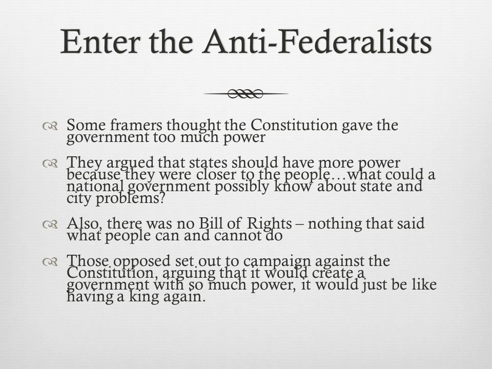 Enter the Anti-Federalists