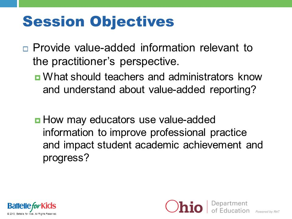 Session Objectives Provide value-added information relevant to the practitioner's perspective.