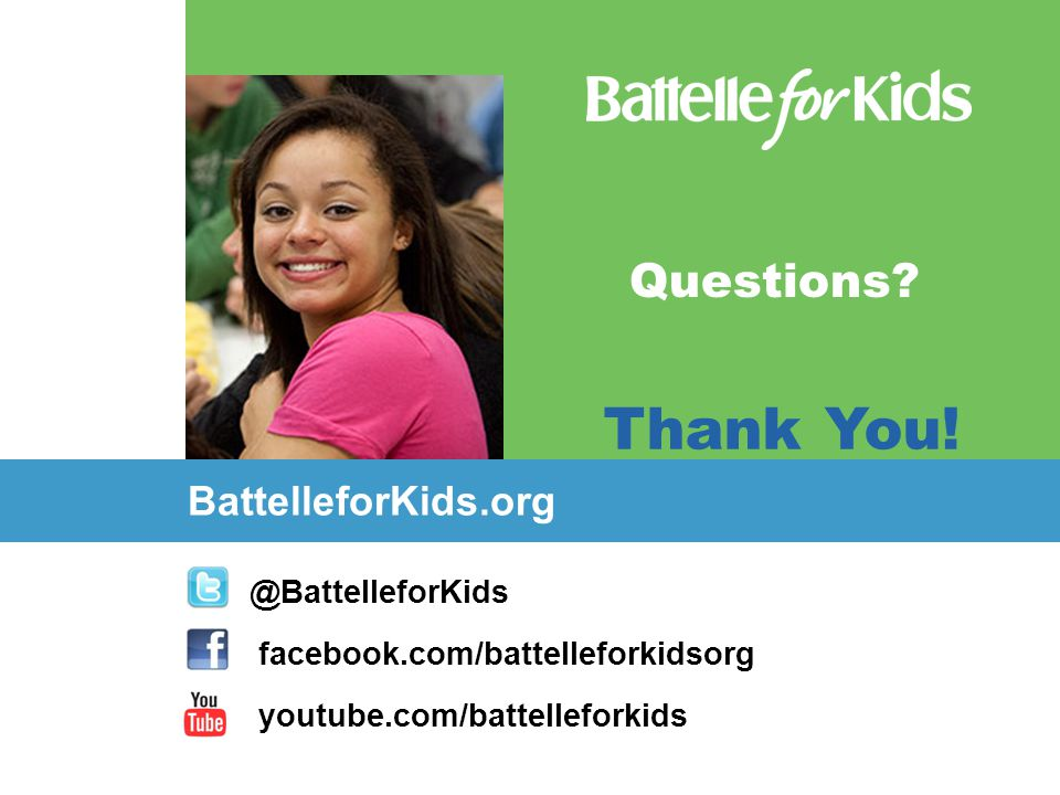 Questions Thank You! BattelleforKids.org