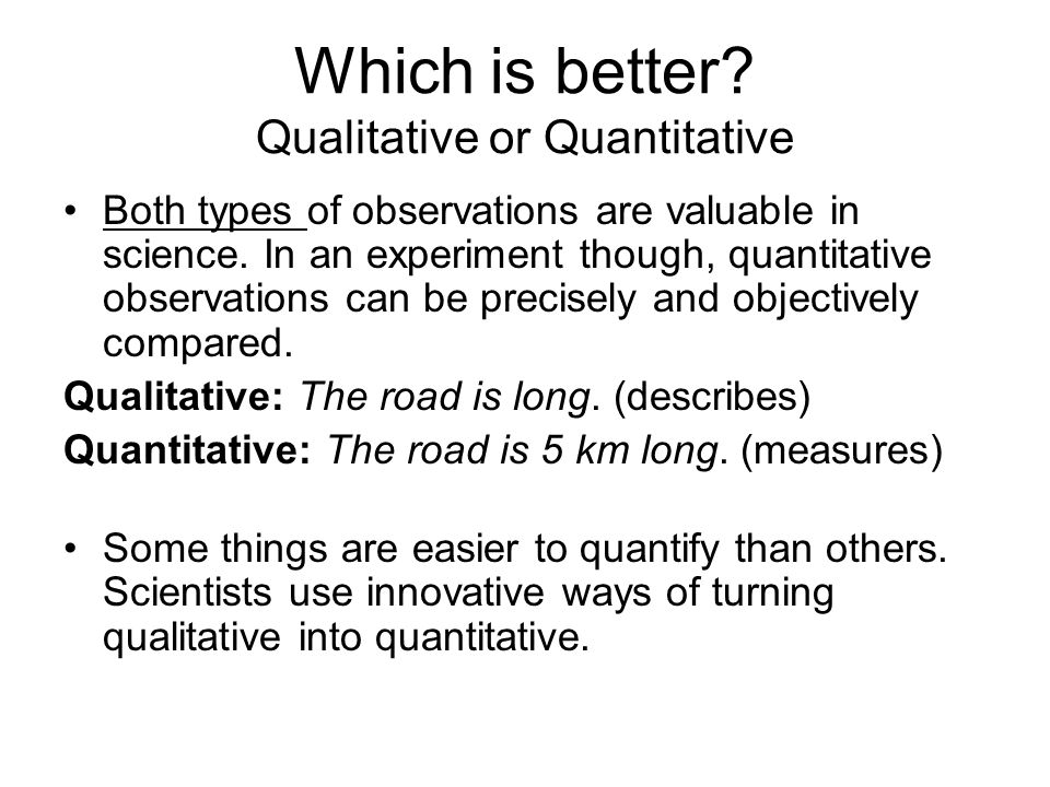 Which is better Qualitative or Quantitative
