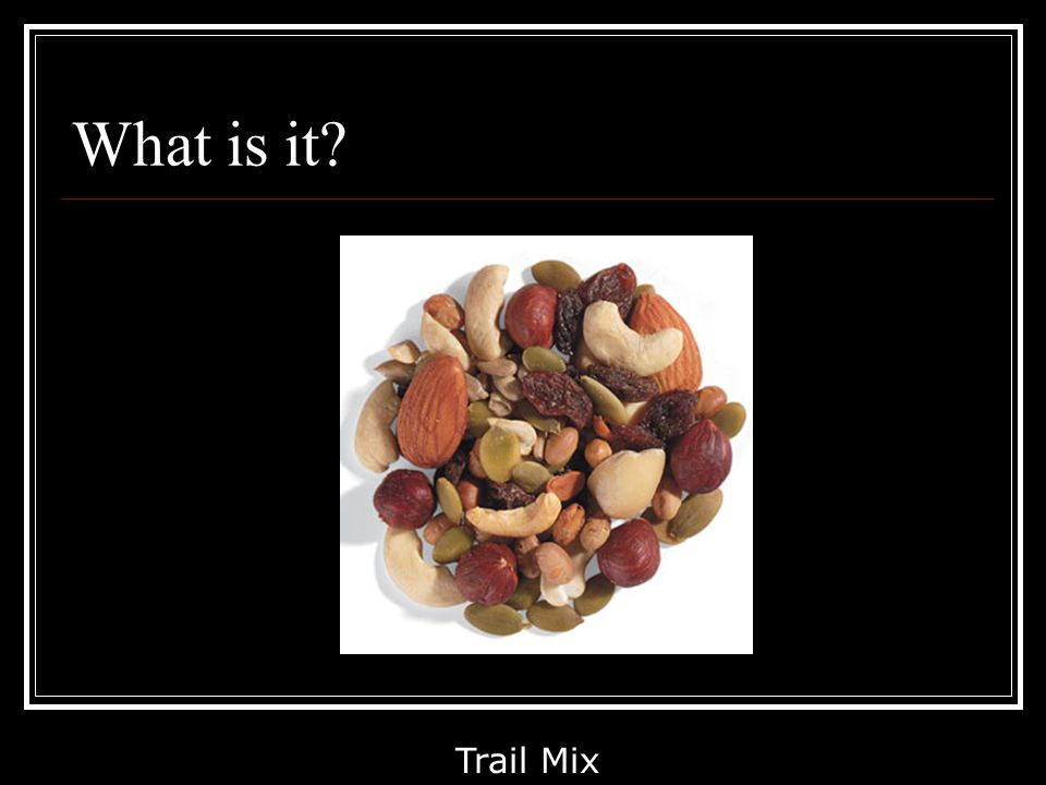 What is it Trail Mix