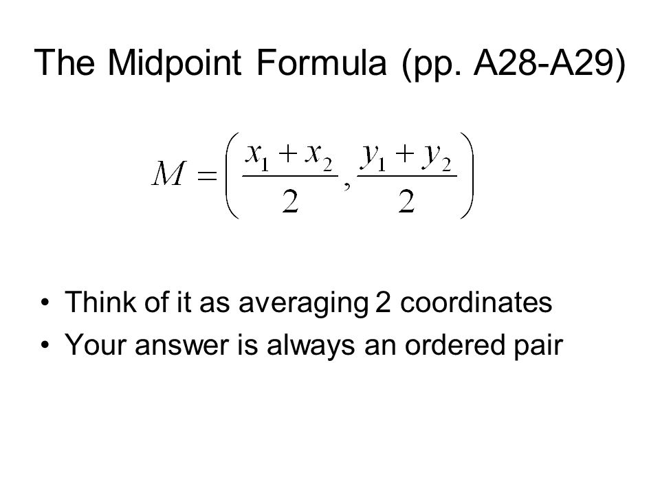The Midpoint Formula (pp. A28-A29)