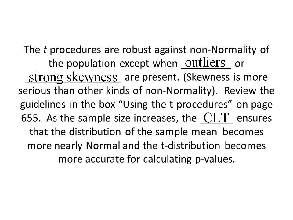 The t procedures are robust against non-Normality of the population except when _________ or _________________ are present.