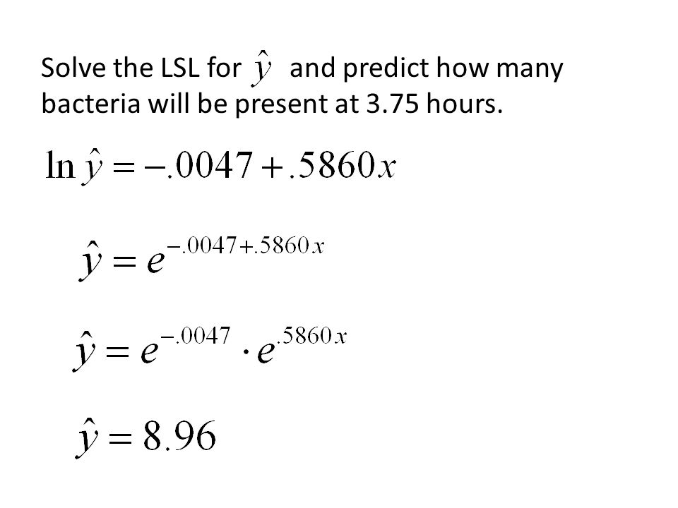 Solve the LSL for and predict how many bacteria will be present at 3