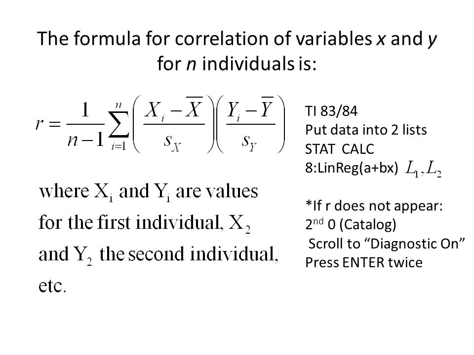The formula for correlation of variables x and y for n individuals is: