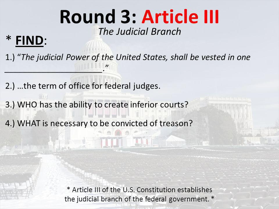 Round 3: Article III * FIND: The Judicial Branch