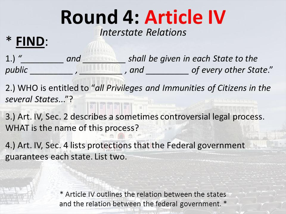 Round 4: Article IV * FIND: Interstate Relations