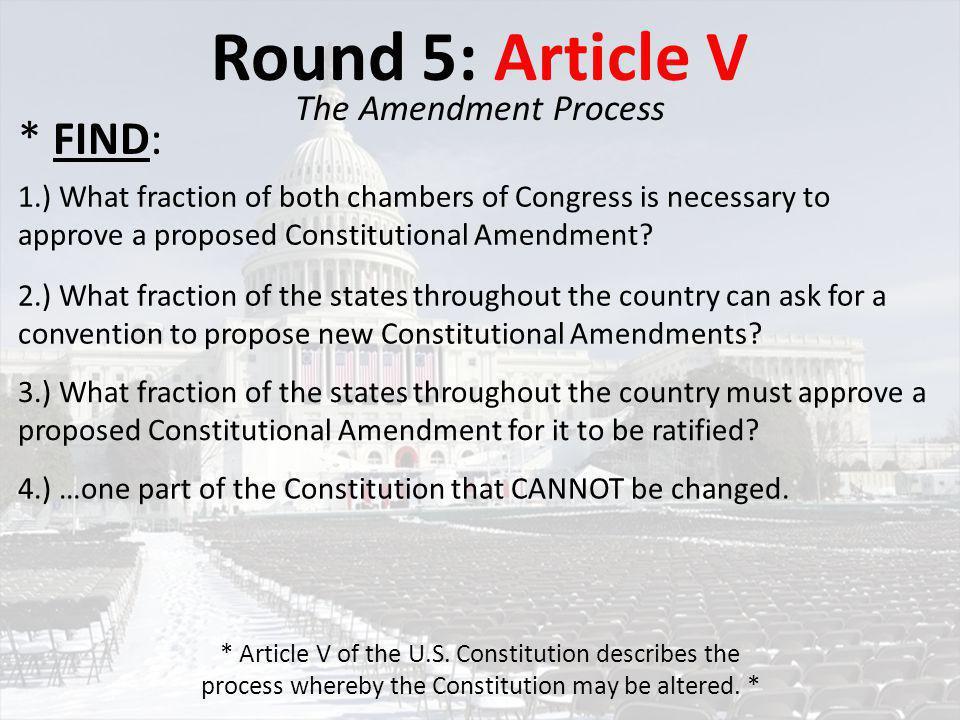 Round 5: Article V * FIND: The Amendment Process