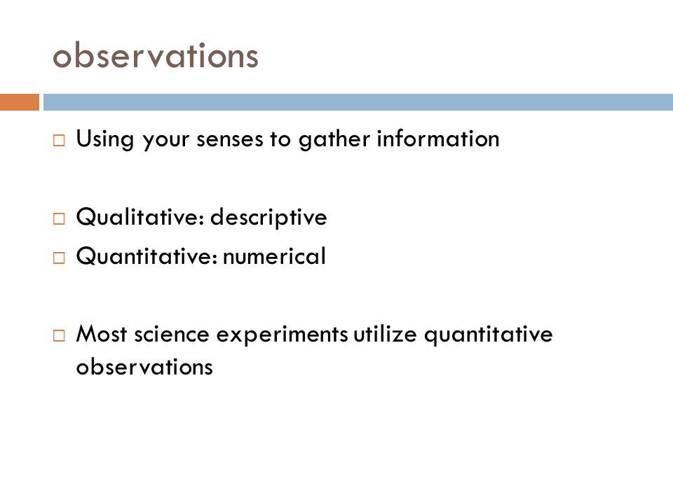 observations Using your senses to gather information