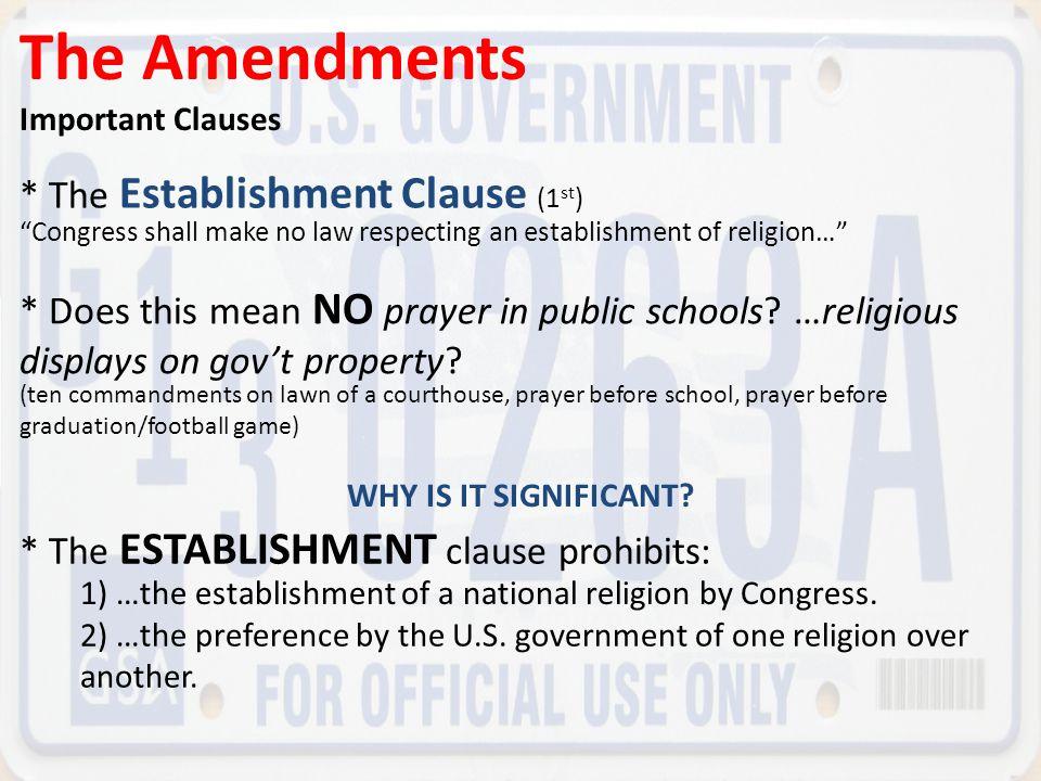 The Amendments * The Establishment Clause (1st)