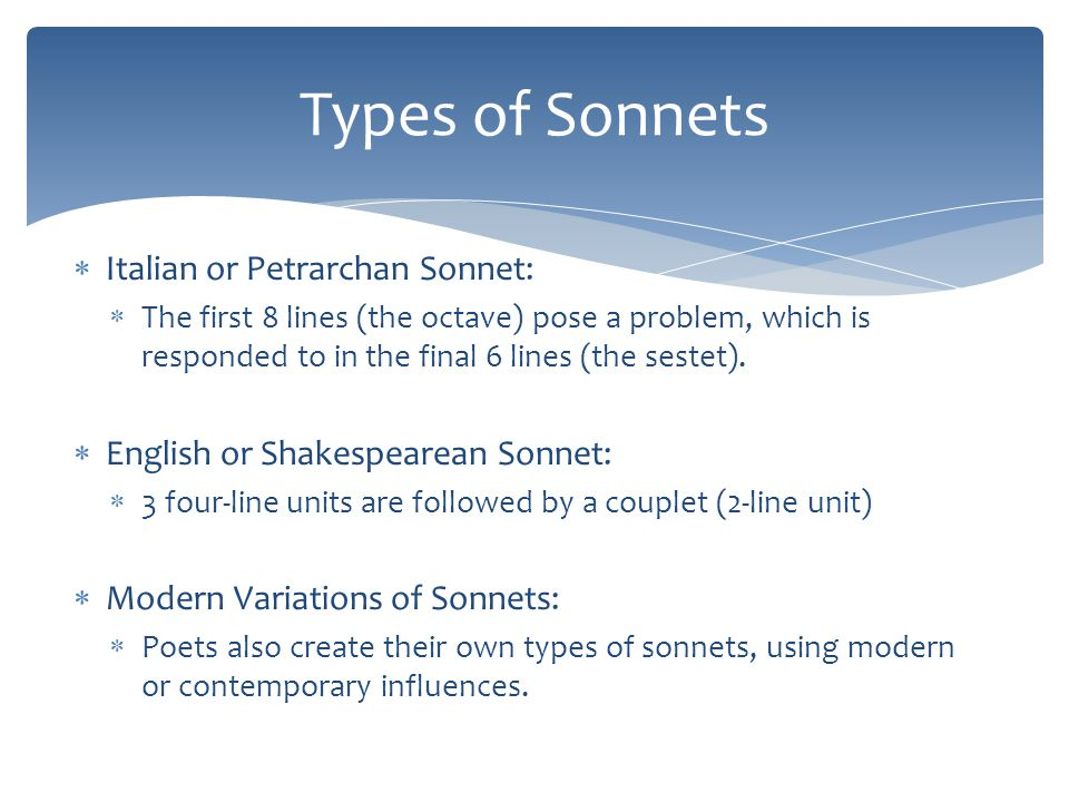Types of Sonnets Italian or Petrarchan Sonnet: