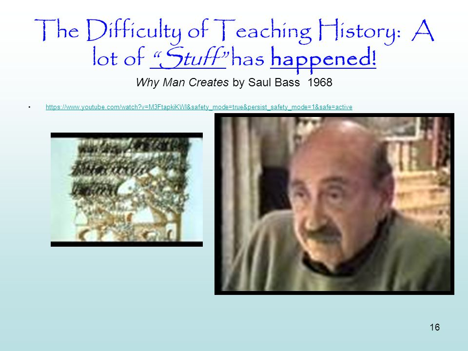 The Difficulty of Teaching History: A lot of Stuff has happened