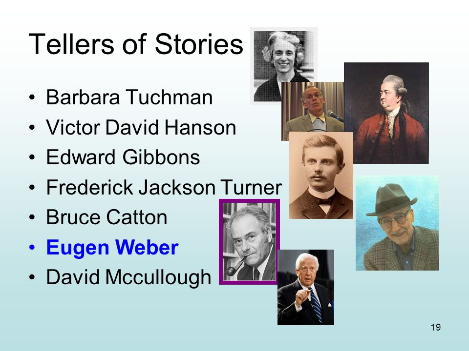 Tellers of Stories Barbara Tuchman Victor David Hanson Edward Gibbons