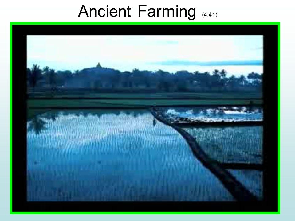 Ancient Farming (4:41)