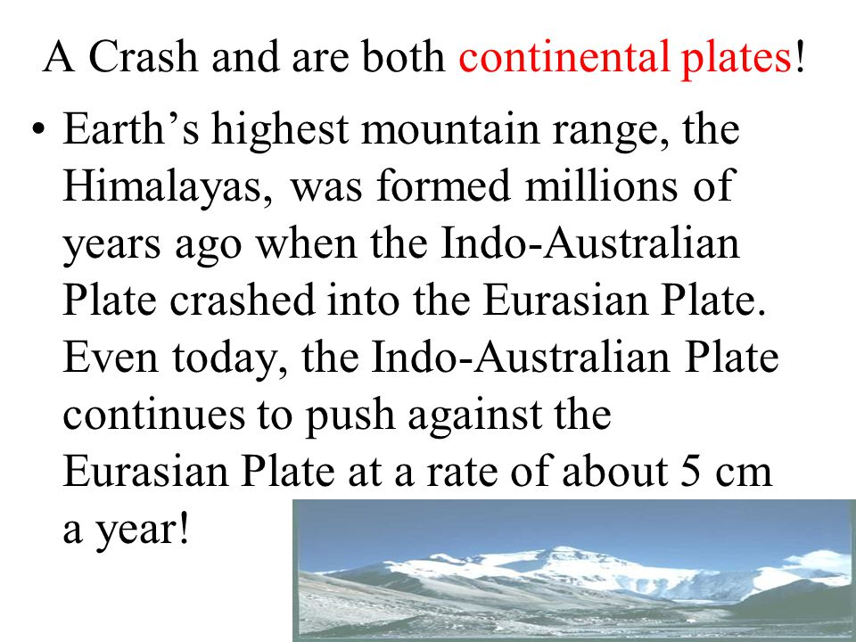 A Crash and are both continental plates!