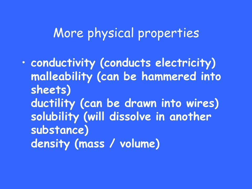 More physical properties