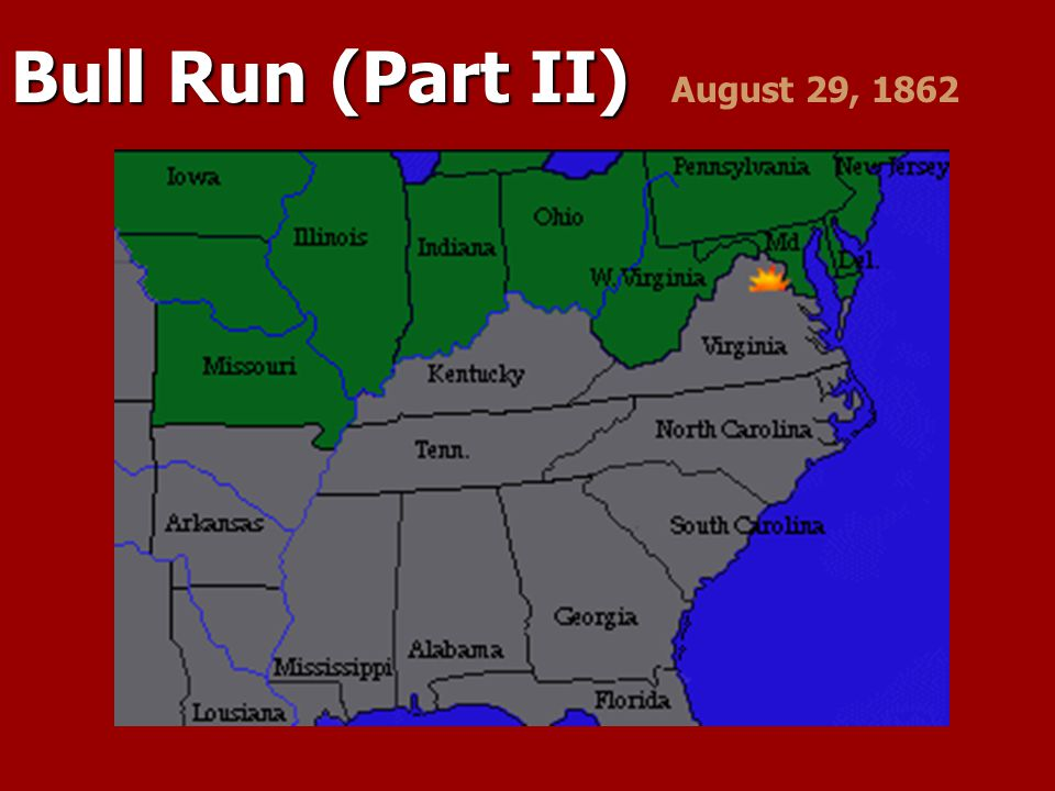 Bull Run (Part II) August 29, 1862