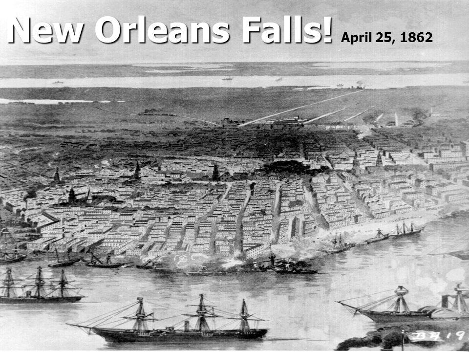 New Orleans Falls! April 25, 1862