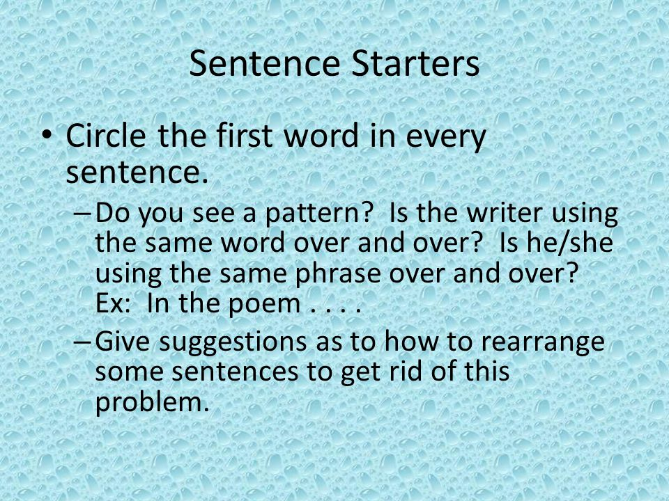 Sentence Starters Circle the first word in every sentence.