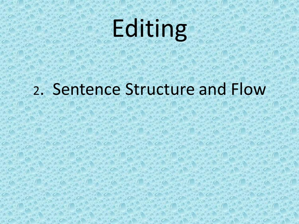 2. Sentence Structure and Flow