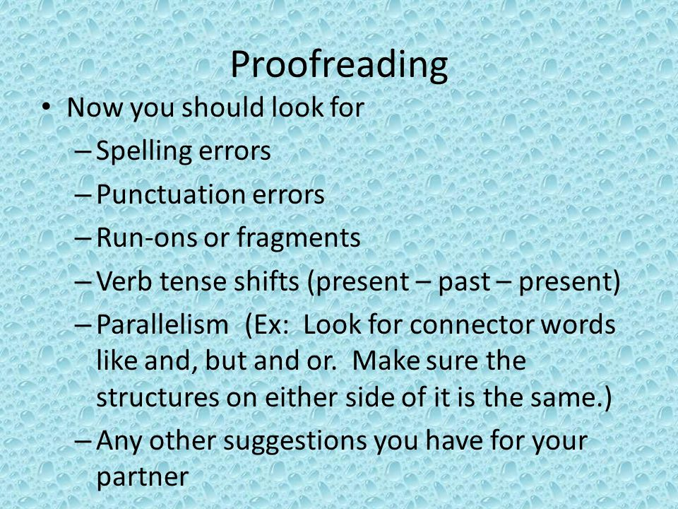 Proofreading Now you should look for Spelling errors