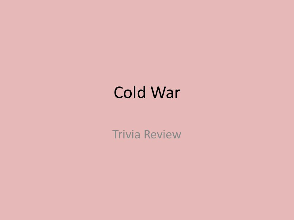 Cold War Trivia Review
