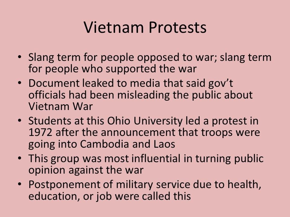 Vietnam Protests Slang term for people opposed to war; slang term for people who supported the war.