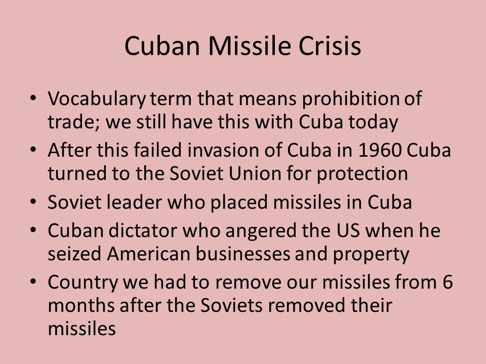 Cuban Missile Crisis Vocabulary term that means prohibition of trade; we still have this with Cuba today.