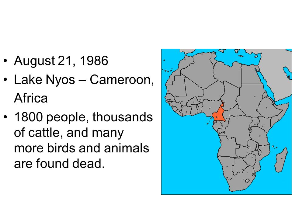 August 21, 1986 Lake Nyos – Cameroon, Africa.