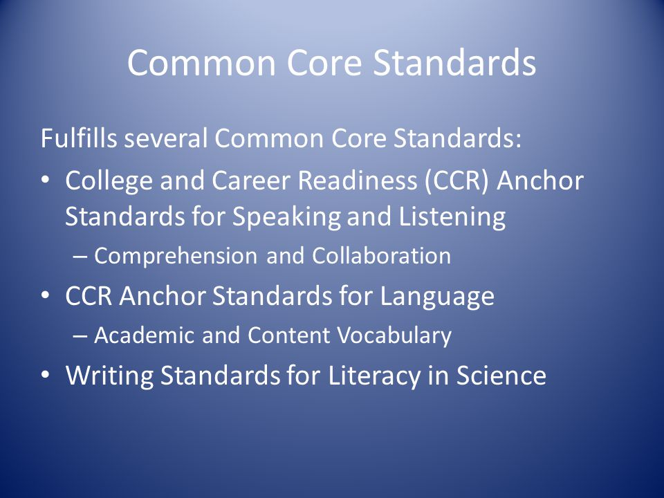 Common Core Standards Fulfills several Common Core Standards: