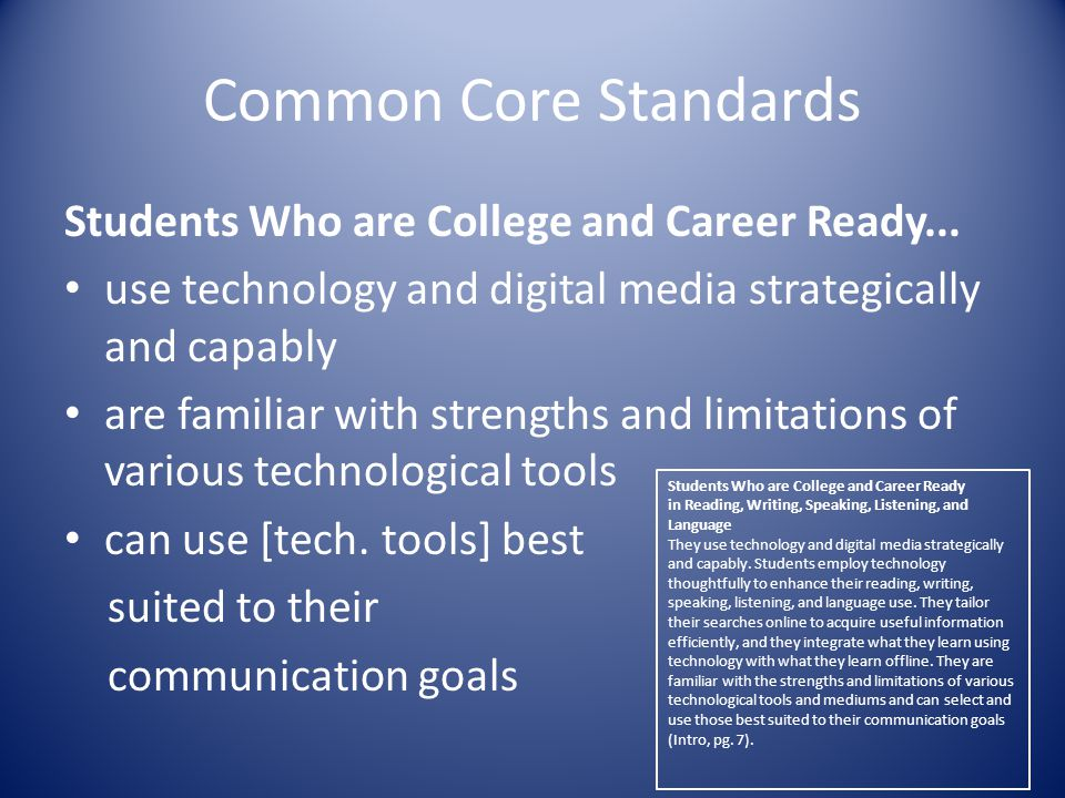 Common Core Standards Students Who are College and Career Ready...