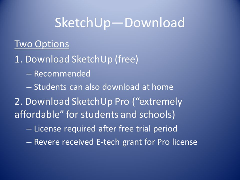 SketchUp—Download Two Options 1. Download SketchUp (free)