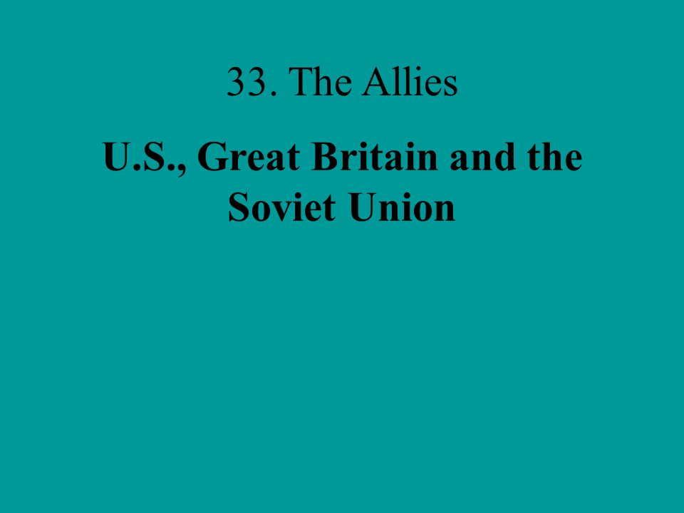 U.S., Great Britain and the Soviet Union