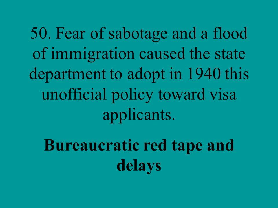 Bureaucratic red tape and delays