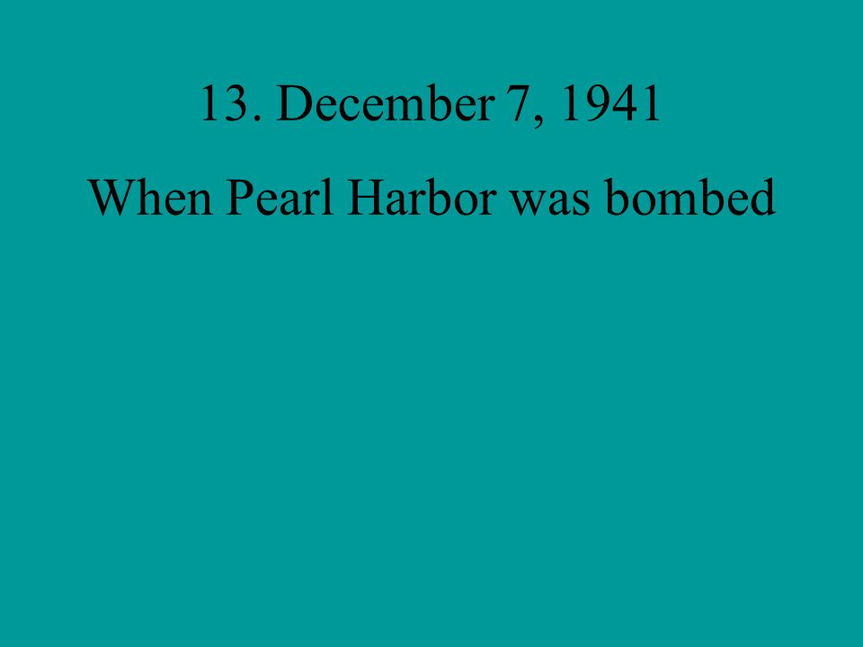 When Pearl Harbor was bombed
