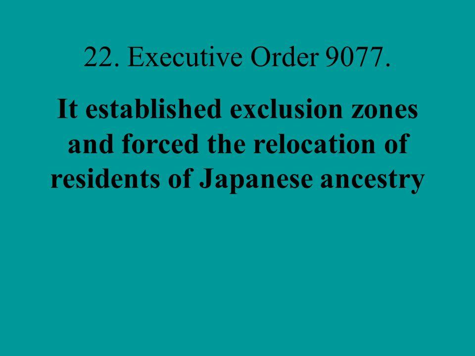 22. Executive Order 9077.