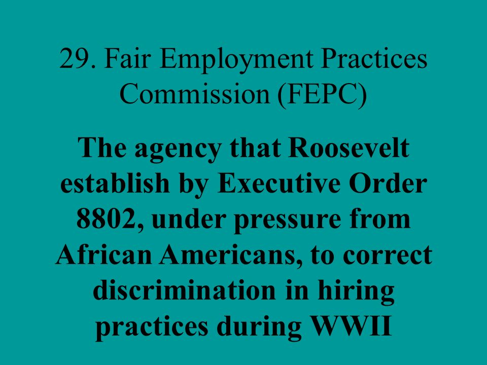 29. Fair Employment Practices Commission (FEPC)
