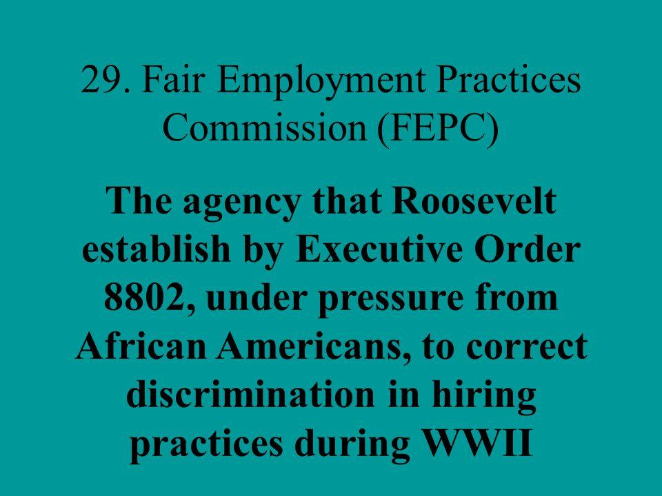 29. Fair Employment Practices Commission (FEPC)