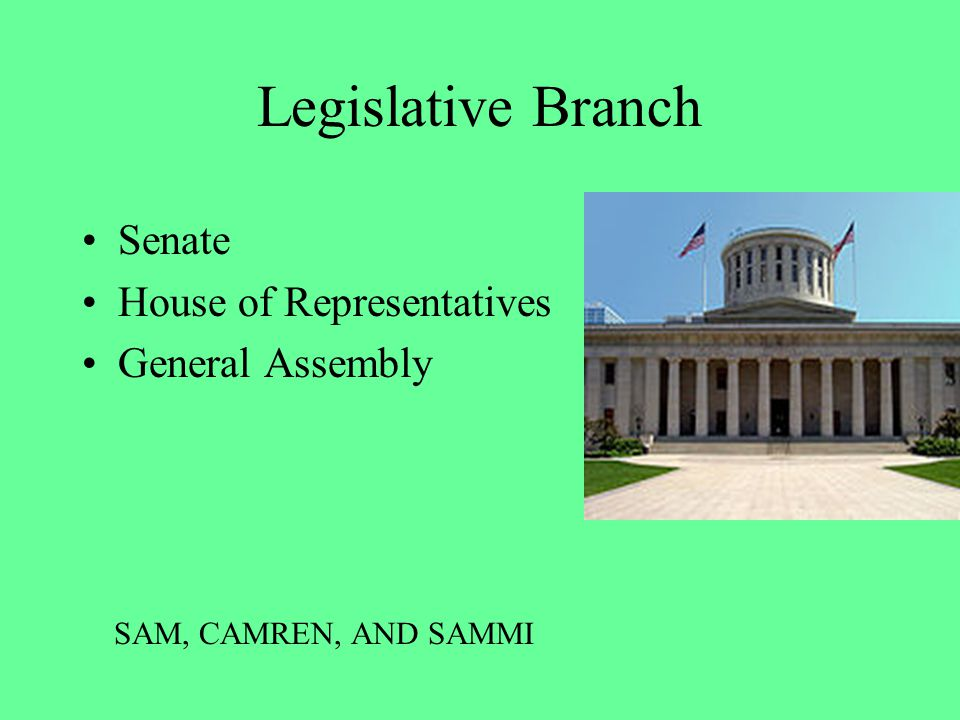 Legislative Branch Senate House of Representatives General Assembly