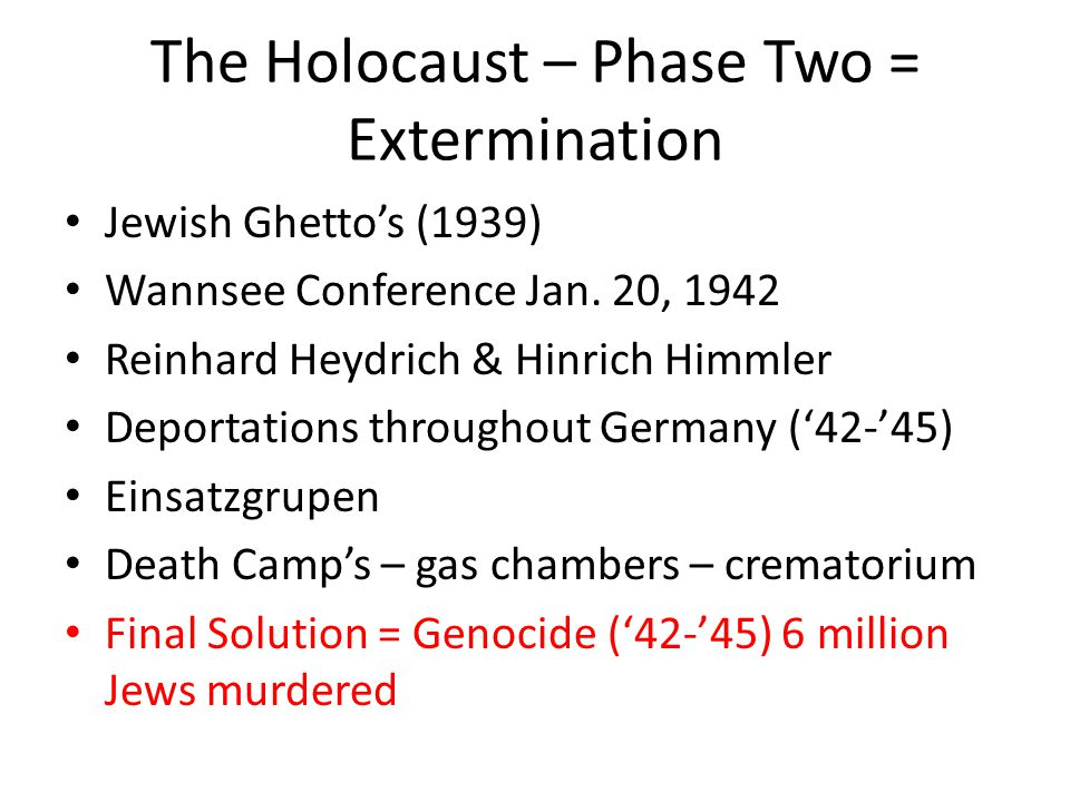 The Holocaust – Phase Two = Extermination