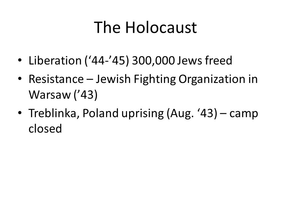 The Holocaust Liberation ('44-'45) 300,000 Jews freed