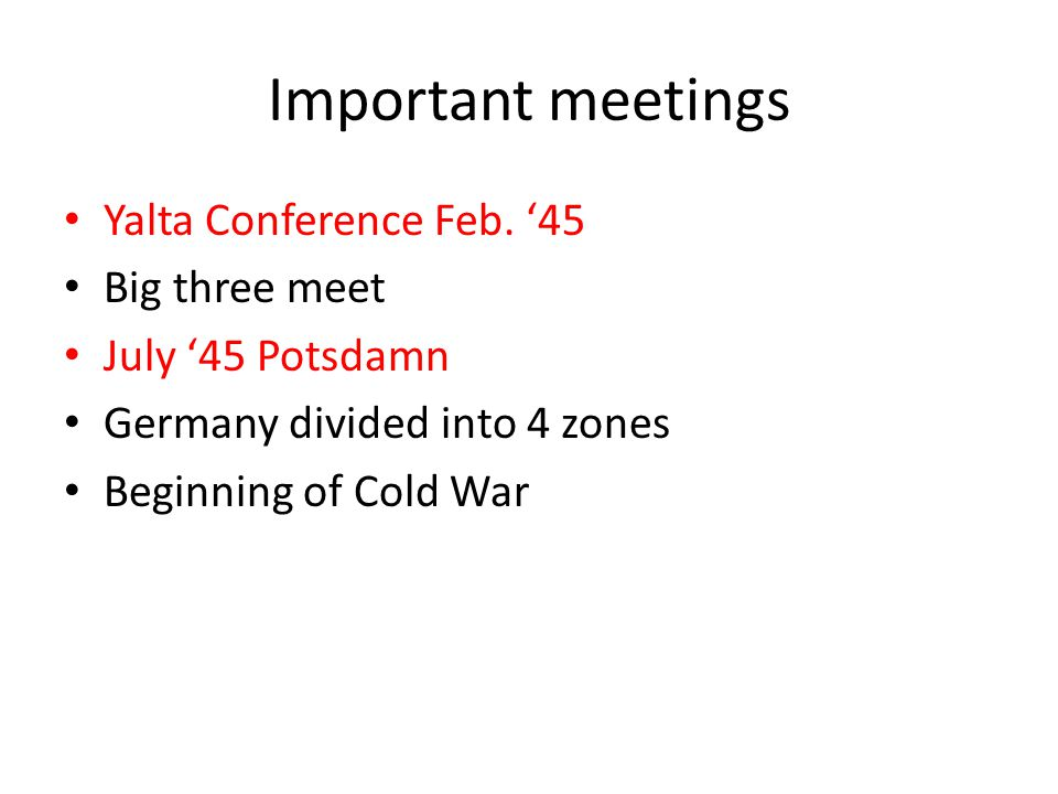 Important meetings Yalta Conference Feb. '45 Big three meet