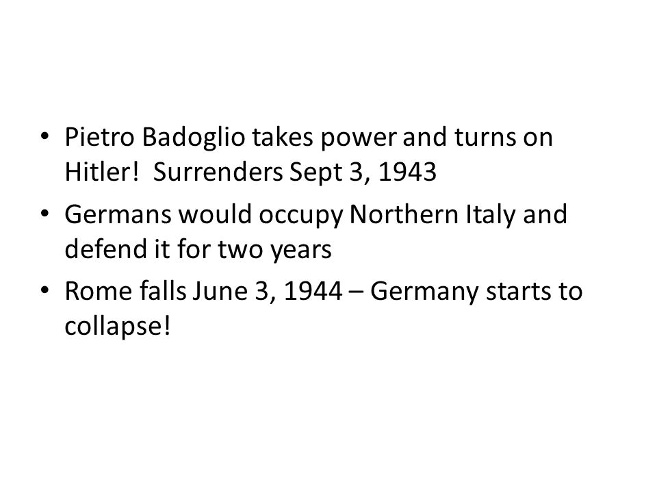 Pietro Badoglio takes power and turns on Hitler