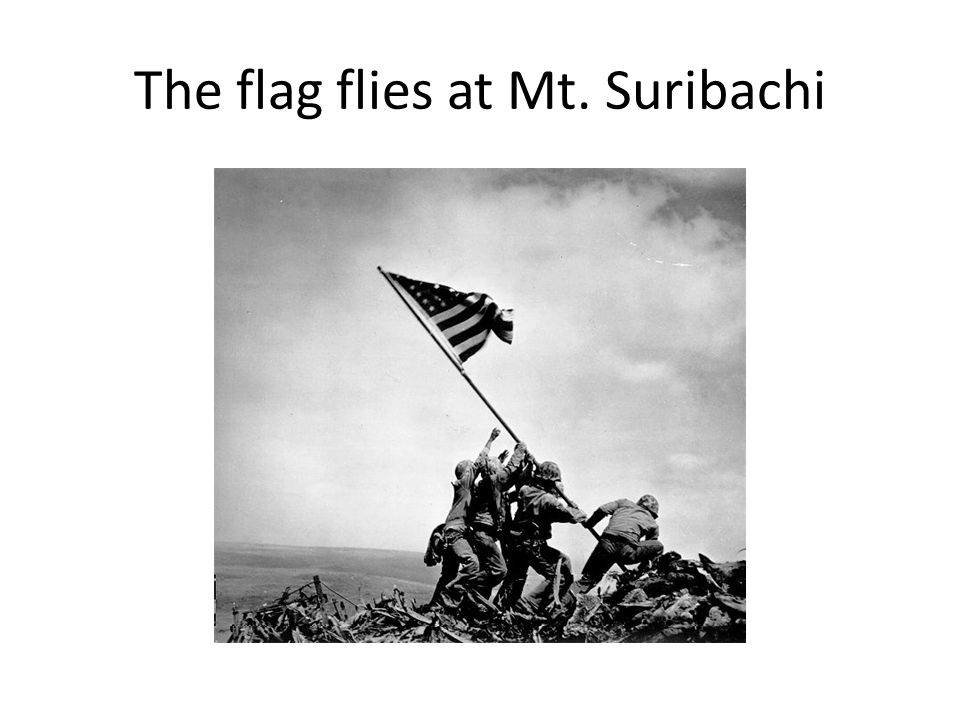 The flag flies at Mt. Suribachi